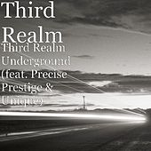 Play & Download Third Realm Underground (feat. Precise Prestige & Unique) by Third Realm | Napster