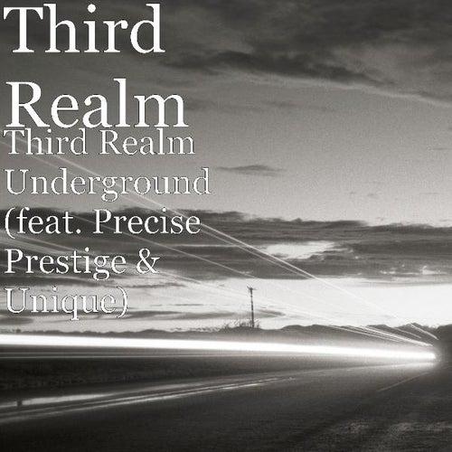 Third Realm Underground (feat. Precise Prestige & Unique) by Third Realm