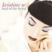 Play & Download Land Of The Living by Kristine W. | Napster