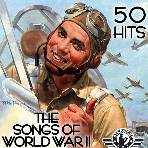 Play & Download The Songs of World War II - 50 Hits by Various Artists | Napster