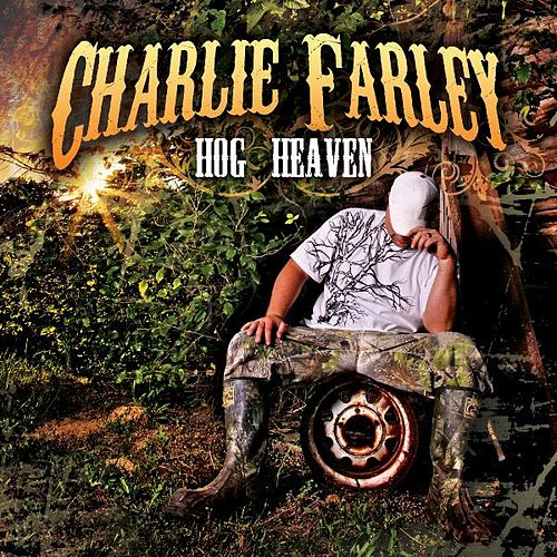 Play & Download Hog Heaven by Charlie Farley | Napster