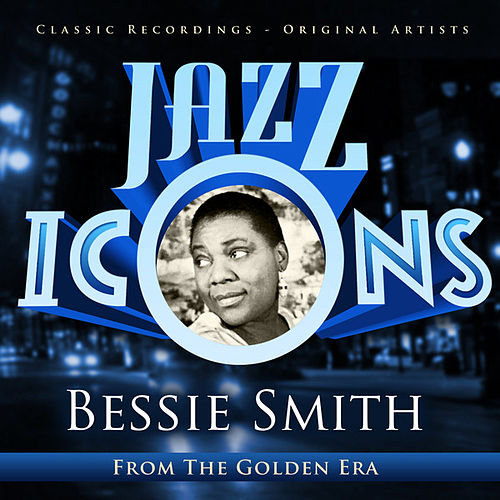 Play & Download Jazz Icons from the Golden Era - Bessie Smith (100 Essential Tracks) by Bessie Smith | Napster