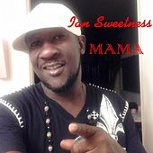 Play & Download Mama by Ian Sweetness | Napster