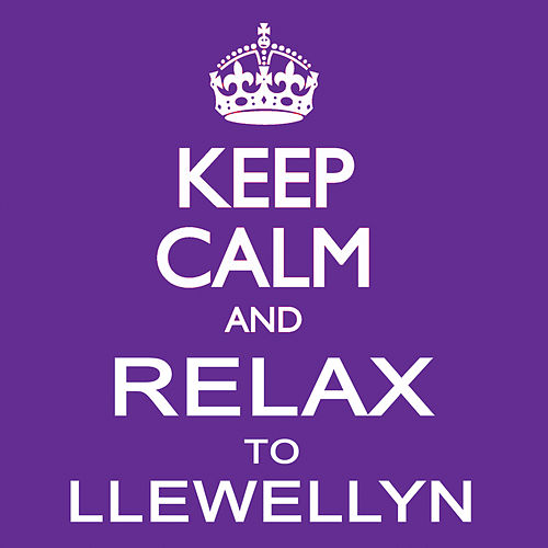 Play & Download Keep Calm and Relax to Llewellyn by Llewellyn | Napster