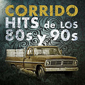 Play & Download Corrido Hits de los 80s y 90s by Various Artists | Napster