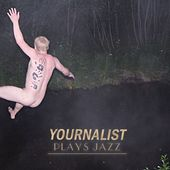 Play & Download Plays Jazz by Yournalist | Napster