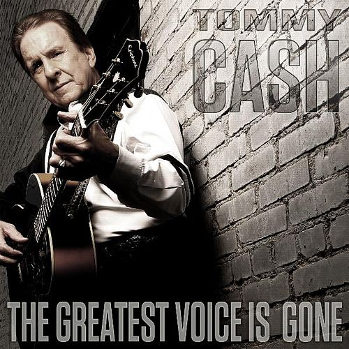 The Greatest Voice Is Gone by Tommy Cash