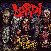 Play & Download Who's Your Daddy? by Lordi | Napster
