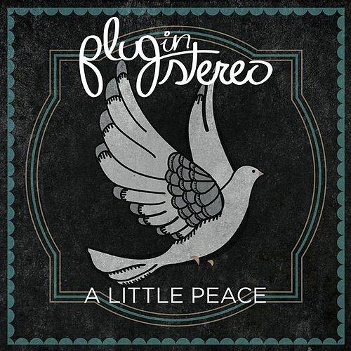 Play & Download A Little Peace by Plug In Stereo | Napster