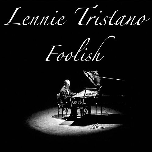 Play & Download Foolish by Lennie Tristano | Napster