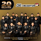 Play & Download 20 Kilates by Banda Los Recoditos | Napster