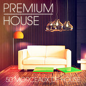 Premium House Music, Vol. 1 (De la house élégante pour les clubbers distingués) by Various Artists