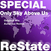 Only Sky Above Us by Special