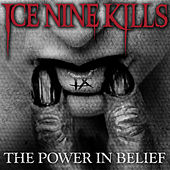 Play & Download The Power in Belief by Ice Nine Kills | Napster