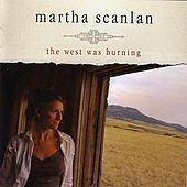 Play & Download The West Was Burning by Martha Scanlon | Napster