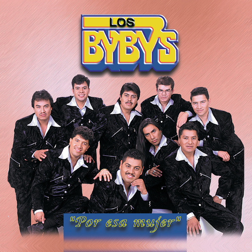 Por Esa Mujer by Los Bybys