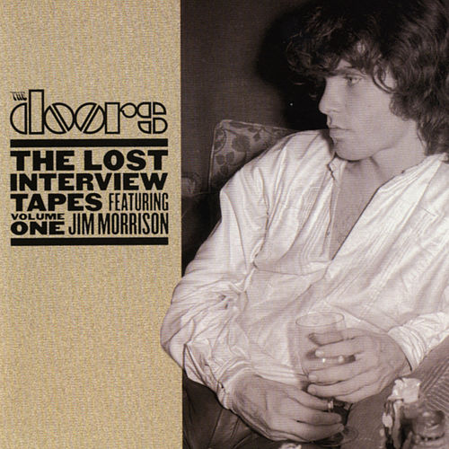 The Lost Interview Tapes Featuring Jim Morrison Volume One by The Doors