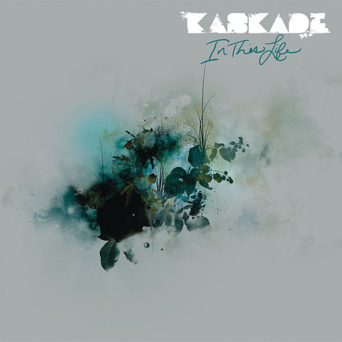 In This Life by Kaskade