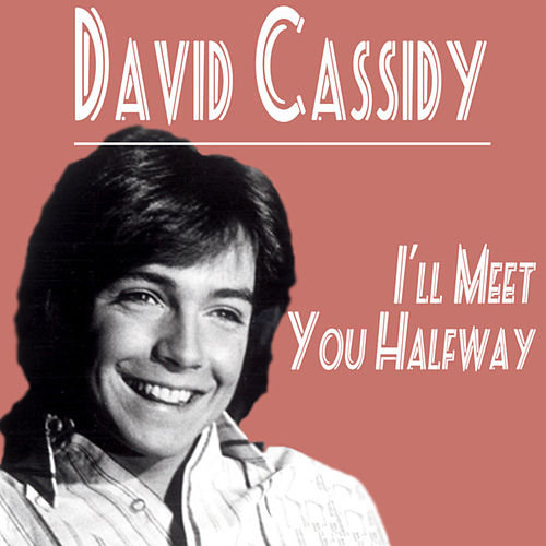 Play & Download David Cassidy -  I'll Meet You Halfway by David Cassidy | Napster