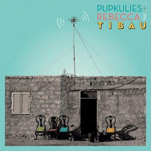 Play & Download Tibau by Pupkulies | Napster