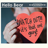 Play & Download Watch Out!!! It's That One Guy! by Hello Bear | Napster