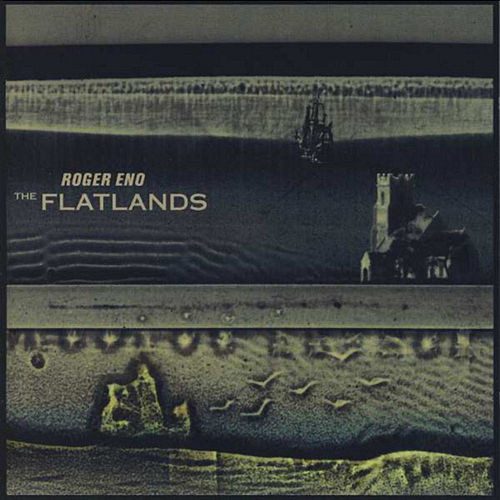 Play & Download The Flatlands by Roger Eno | Napster