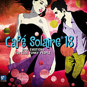 Play & Download Cafe Solaire Vol. 18 - Part 1 (Soul Emotions) by Various Artists | Napster