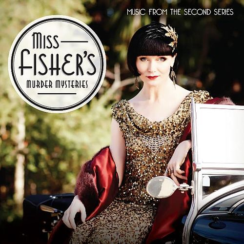 Play & Download Miss Fisher's Murder Mysteries - Music from the Second Series by Various Artists | Napster