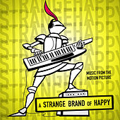 A Strange Brand of Happy (Original Motion Picture Soundtrack) by Various Artists