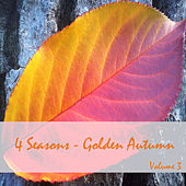 Play & Download 4 Seasons - Golden Autumn, Vol. 3 by Various Artists | Napster