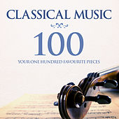 Classical Music: Your 100 Favourite Pieces di Various Artists