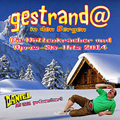 Play & Download Daniel aus Tirol präsentiert - Gestrandet in den Bergen (Die Hüttenkracher und Après-Ski-Hits 2014) by Various Artists | Napster
