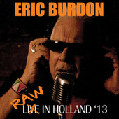 Raw In Holland '13 by Eric Burdon