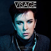 Play & Download Never Enough (Remixes) by Visage | Napster