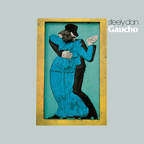 Play & Download Gaucho by Steely Dan | Napster