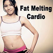Play & Download Fat Melting Cardio (The Best Music for Aerobics, Pumpin' Cardio Power, Plyo, Exercise, Steps, Barré, Curves, Sculpting, Abs, Butt, Lean, Twerk, Slim Down Fitness Workout) by Various Artists | Napster