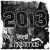 2013 Your Worst Christmas by Dj Overlead