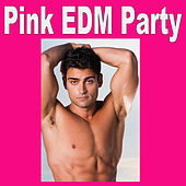 Play & Download Pink Edm Party (The Best Lesbian, Gay, Bisexual & Transgender Electro House, Electronic Dance, EDM, Techno, House & Progressive Trance) by Various Artists | Napster