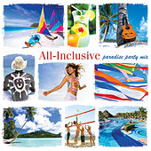 All Inclusive: Paradise Party Mix by Chris Phillips