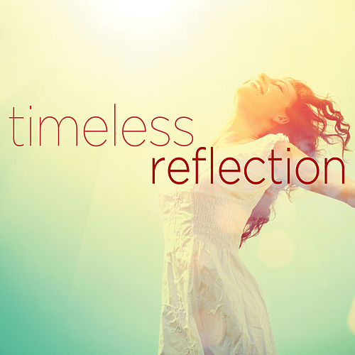 Timeless Reflection - Sounds of Relaxation for a Fresh Start in 2014! by Various Artists