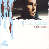 Play & Download In The Moment by Kaskade | Napster
