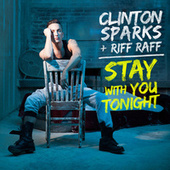 Play & Download Stay With You Tonight by Clinton Sparks | Napster