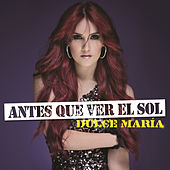 Play & Download Antes Que Ver El Sol by Dulce Maria | Napster