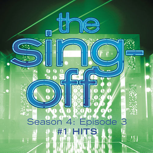 Play & Download The Sing-Off: Season 4, Episode 3- #1 Hits by Various Artists | Napster