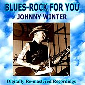 Blues-Rock for You - Johnny Winter by Johnny Winter