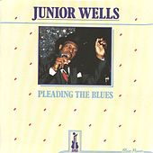 Play & Download Pleading the Blues by Junior Wells | Napster