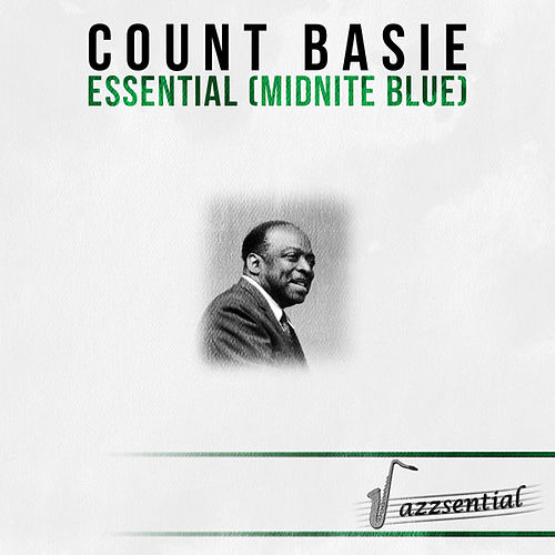 Play & Download Essential Count Basie (Midnite Blue) [Live] by Count Basie | Napster