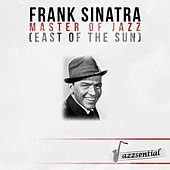 Play & Download Master of Jazz (East of the Sun) [Live] by Frank Sinatra | Napster