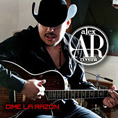 Play & Download Dime La Razon by Alex Rivera | Napster