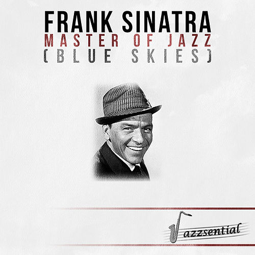 Play & Download Master of Jazz (Blue Skies) [Live] by Frank Sinatra | Napster